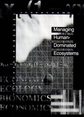 Managing Human-Dominated Ecosystems