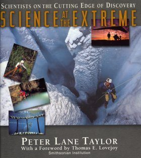 Science at the Extreme: Scientists on the Cutting Edge of Discovery