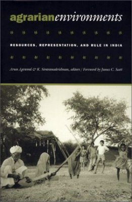 Agrarian Environments:Resources, Representations, and Rule in India