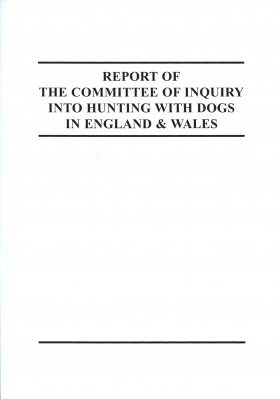 Report of the Committee of Inquiry into Hunting with Dogs in England and Wales