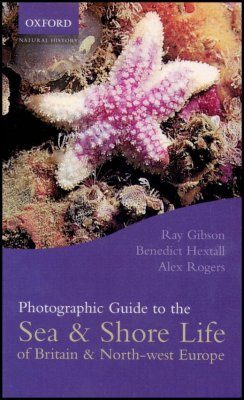 Photographic Guide to Sea and Shore Life of Britain and North-West Europe