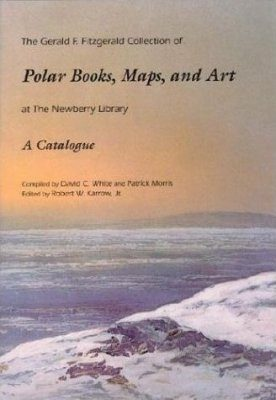 The Gerald F. Fitzgerald Collection of Polar Books, Maps, and Art at the Newberry Library