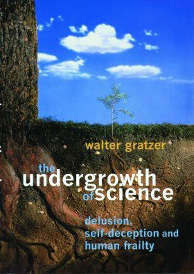 The Undergrowth of Science