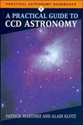 A Practical Guide to CCD Astronomy
