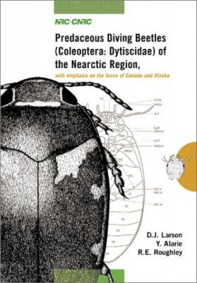 Predaceous Diving Beetles (Coleoptera: Dytiscidae) of the Nearctic Region, with Emphasis on the Fauna of Canada and Alaska