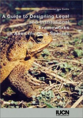 A Guide to Designing Legal and Institutional Frameworks on Alien Invasive Species