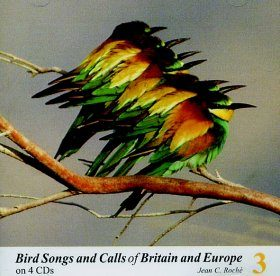 Bird Songs and Calls of Britain and Europe, Volume 3: Cuckoos to Hippolais Warblers