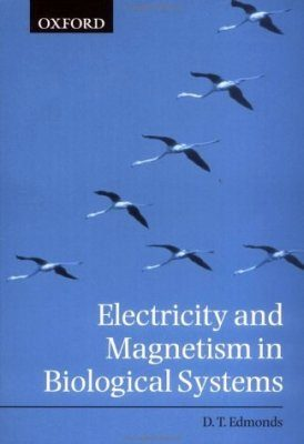 Electricity and Magnetism in Biological Systems