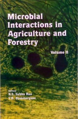 Microbial Interactions in Agriculture and Forestry, Vol. 2