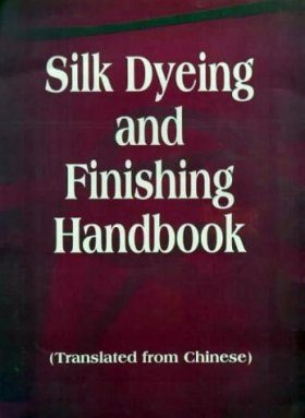 Silk Dyeing and Finishing Handbook