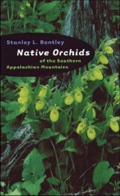 Native Orchids of the Southern Applachian Mountains
