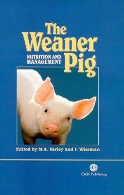 The Weaner Pig: Nutrition and Management