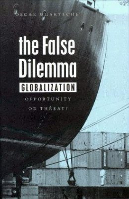 The False Dilemma - Globalization: Opportunity or Threat