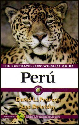 The Ecotravellers' Wildlife Guide to Peru