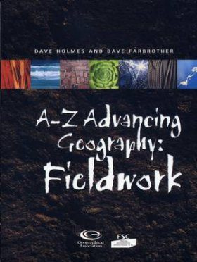 A-Z Advancing Geography: Fieldwork