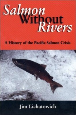 Salmon Without Rivers