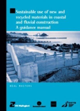 Sustainable Use of New and Recycled Materials for Coastal and Fluvial Construction