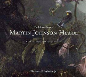 The Life and Work of Martin Johnson Heade
