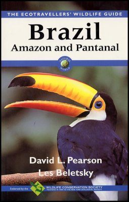 Ecotravellers' Wildlife Guide to Brazilian Amazon and Pantanal