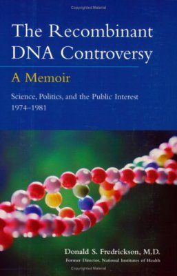 The Recombinant DNA Controversy