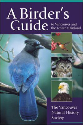 The Birder's Guide to Vancouver and the Lower Mainland