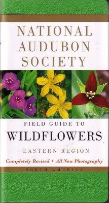 National Audubon Society Field Guide to North American Wildflowers of the Eastern Region
