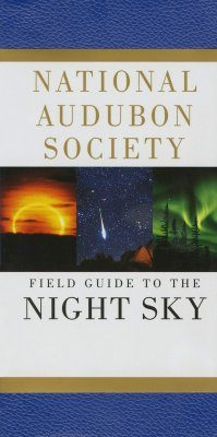 National Audubon Society Field Guide to the Night Sky