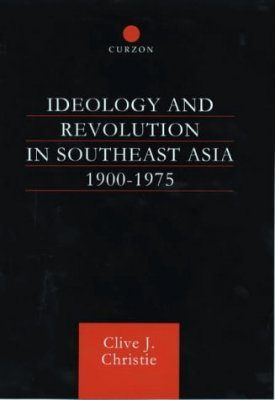 Ideology and Revolution in South-East Asia, 1900-1980