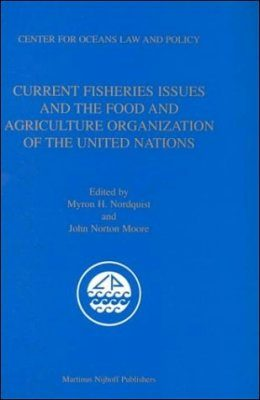 Current Fisheries Issues and the Food and Agriculture Organization of the United Nations