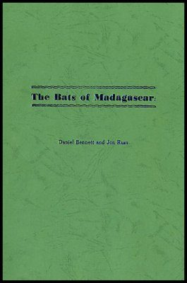 The Bats of Madagascar: A Field Guide with Descriptions of Echolocation Calls