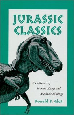 Jurassic Classics: Collection of Saurian Essays & Mesozoic Musings