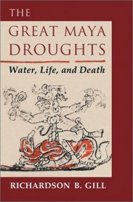 The Great Maya Droughts