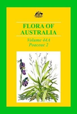 Flora of Australia, Volume 44A: Poaceae 2