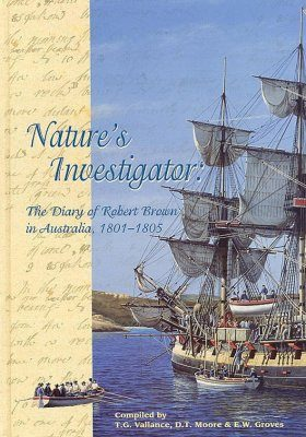 Nature's Investigator: The Diary of Robert Brown in Australia, 1801-1805