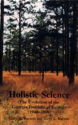 Holistic Science: The Evolution of the Georgia Institute of Ecology (1940-2000)
