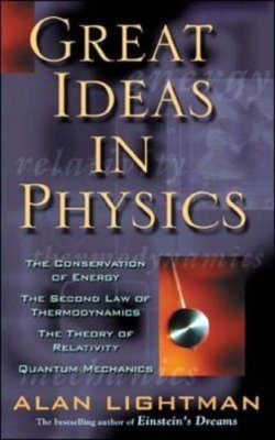 Great Ideas in Physics: The Conservation of Energy, the Second Law of Th