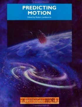 Predicting Motion: The Physical World
