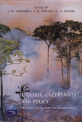 Ecology, Uncertainty and Policy
