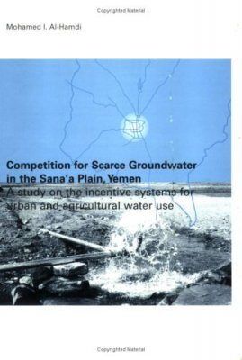Competition for Scarce Groundwater in the Sana'a Plain, Yemen