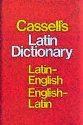 Cassell's Latin Dictionary: (Latin-English, English-Latin)