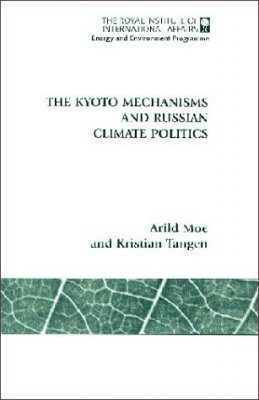 The Kyoto Mechanisms and Russian Climate Politics