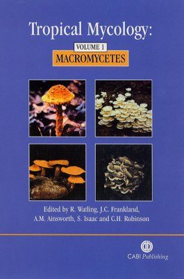 Tropical Mycology: Volume 1