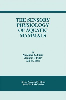 The Sensory Physiology of Aquatic Mammals