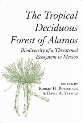 The Tropical Deciduous Forest of Alamos