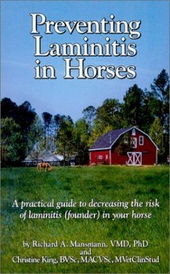 Preventing Laminitis in Horses: A Practical Guide to Decreasing the Risk of Laminitis (founder) in Your Horse