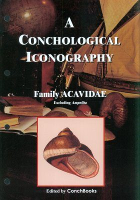 A Conchological Iconography: Family Acavidae, Excluding Ampelita