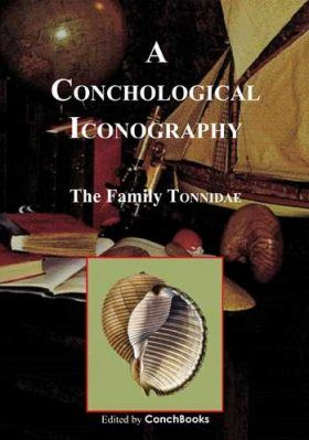 A Conchological Iconography: The Family Tonnidae