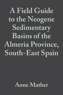 A Field Guide to the Neogene Sedimentary Basins of the Almeria Province, South-East Spain