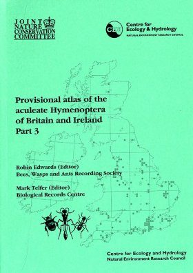 Provisional Atlas of the Aculeate Hymenoptera of Britain and Ireland, Part 3