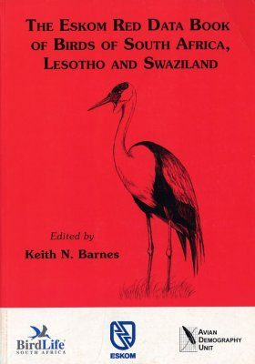 The ESKOM Red Data Book of Birds of South Africa, Lesotho and Swaziland